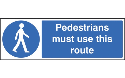 Rigid Plastic Sign - Pedestrians Must Use This Route - H100mm x W300mm